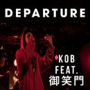 Departure (feat. 御笑門)/KOB