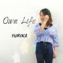 Own Life/YURIKA
