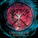 Hurricane/Unveil Raze