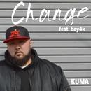 Change (feat. bay4k)/KUMA