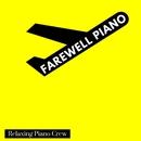 Farewell Piano - Nostalgic Nights/Relaxing Piano Crew