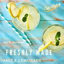Freshly Made - Jazz & Lemonade/Relaxing Piano Crew