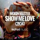 Show Me Love 2K14/Mobin Master