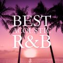 BEST ACOUSTIC R&B -リラックスできる癒しのBGM-/magicbox