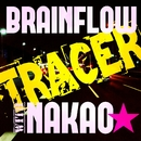 TRACER (feat. NAKAO☆)/BRAINFLOW