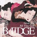 Give Me All You Got/B-Edge