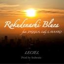 Rokudenashi Blues (feat. JAGGLA, Lisky.S & MAAKO)/LECIEL