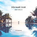 Normal Love feat. MIRI.H/Milestone