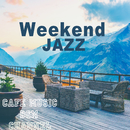 Weekend Jazz ~Chill Out Jazz Music~/Cafe Music BGM channel