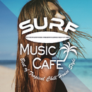 Surf Music Cafe~Best of Tropical Chill House Style/Cafe lounge resort