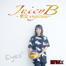 Juicy B ~黄金 evolution~/Eyes'