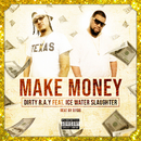 Make Money (feat. Ice Water Slaughter)/Dirty R.A.Y
