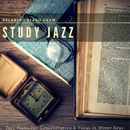 Study Jazz - Jazz Piano For Concentration & Focus in Minor Keys/Relaxing Piano Crew