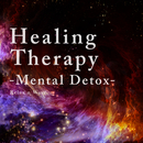 Healing Therapy -Mental Detox-/Relax α Wave