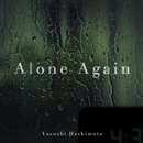Alone Again/橋本康史