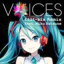 VOICES tilt-six Remix feat. Miku Hatsune/Xperia