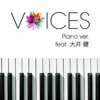 VOICES Piano ver. ~featuring 大井健/Xperia