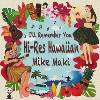 『Hi-Res Hawaiian ~I'll Remember You~』