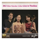AKJ (Akio・Kanako・Jinko)Live in The Glee/AKJ (蓮見昭夫、横山仁子、竹花加奈子)