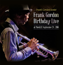 Frank Gordon Birthday Live at TheGLEE/Frank Gordon Sextet
