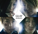 HEROES/微熱(A)girlサマー/つづれ織り~so far and yet so close~/GLAY