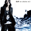 rare collectives vol.3/GLAY