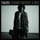 Journey without a map/TAKURO