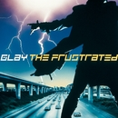THE FRUSTRATED/GLAY