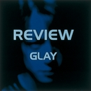 REVIEW ~BEST OF GLAY~/GLAY