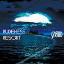 RUDENESS RESORT 初回生産限定盤A/CLØWD