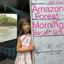 Amazon Forest Morning DSD108 [DSD 2.8MHz]/Seigen Ono