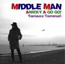 Middle Man [DSD 2.8MHz]/ANIEKY A GO GO!