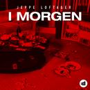 I Morgen/Jeppe Loftager