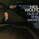 Out of This World - The Exciting Piano of Neil Wolfe/Neil Wolfe