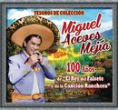 """Tesoros de Colección - 100 Años de """"El Rey del Falsete y de la Canción Ranchera""""/Miguel Aceves Mejía"""