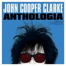 Anthologia/John Cooper Clarke