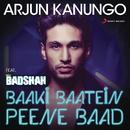 Baaki Baatein Peene Baad (Shots) feat.Badshah/Arjun Kanungo