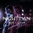 Nice & Clean/Nightman