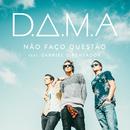 Não Faço Questão feat.Gabriel O Pensador/D.A.M.A