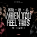 When You Feel This Remixes/Stafford Brothers