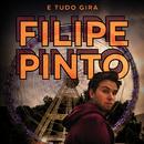 E Tudo Gira/Filipe Pinto
