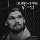 If I Fall/Brandon Bauer