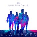 Unashamed/Building 429