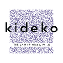 The Jam (Remixes, Pt. 2)/Kideko