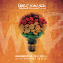 Great Romance/White Ribbon Band
