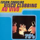 Disco Clubbing/Edson Cordeiro