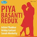 Piya Basanti (Redux)/Achint Thakkar, Hriday Gattani & Sanah Moidutty