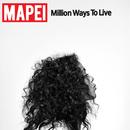 Million Ways to Live/Mapei