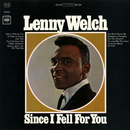 Since I Fell for You/Lenny Welch
