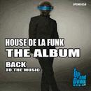House De La Funk - The Album Back To The Music/House de la Funk